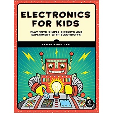 Electronics for Kids Book Play with Simple Circuits and Experiment with Electricity