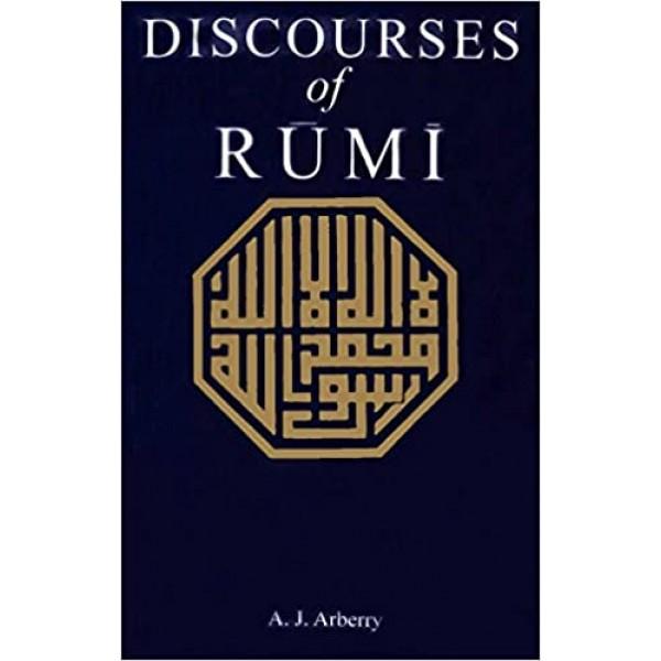 DISCOURSES OF RUMI - AUTHOR A J ARBERRY