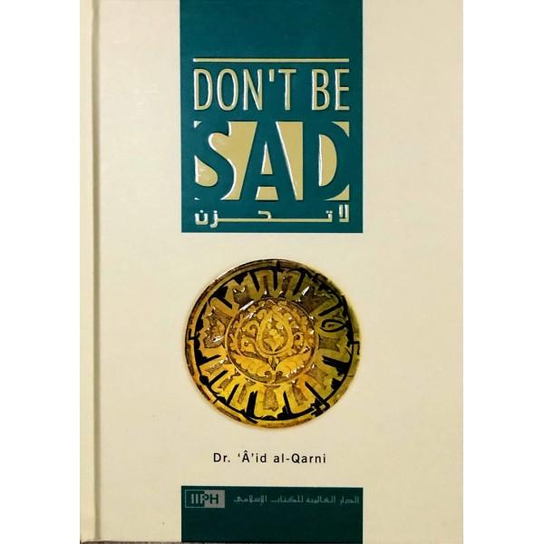 Don't Be Sad By Aaidh ibn Abdullah al-Qarni