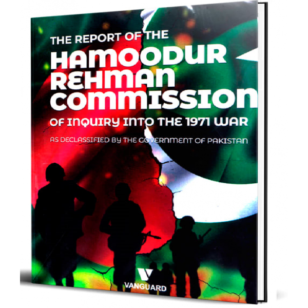The Report Of The Hamoodur Rahman Commission Of Inquiry Into The 1971 War