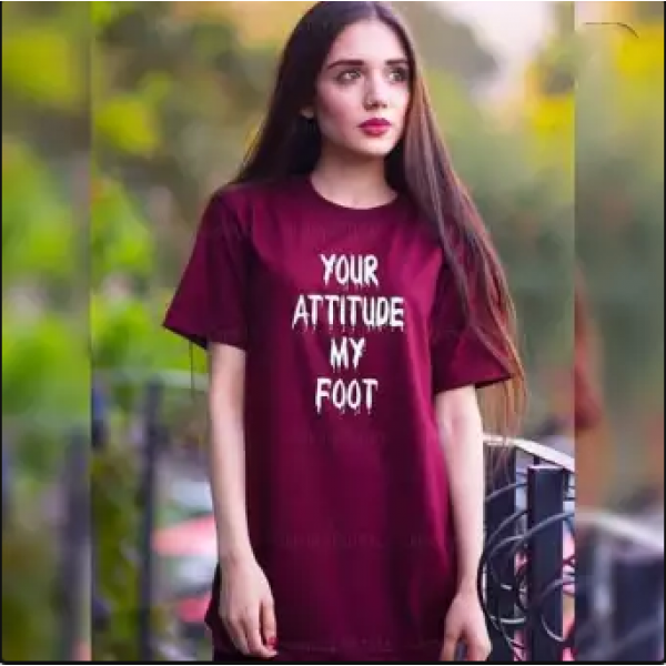 Maroon Your Attitude My Foot Printed Cotton T shirt For Her
