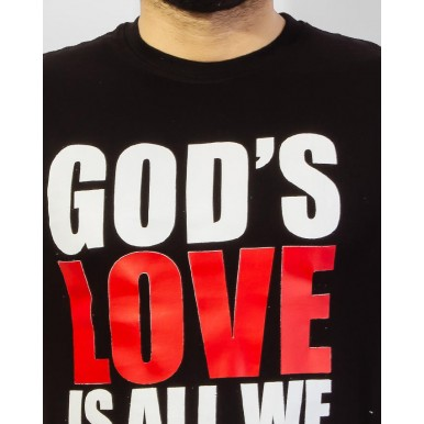 Gods Love Is All We Need Tshirt for Men