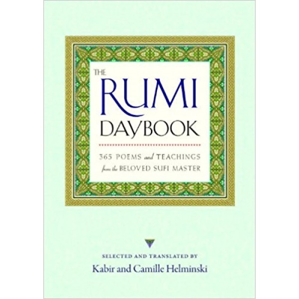 The Rumi Daybook - 365 Poems and Teachings from the Beloved Sufi Master