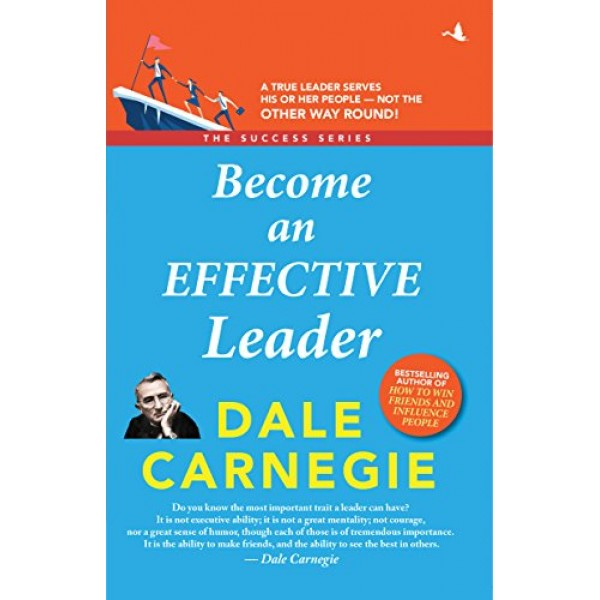 Become an Effective Leader by Dale Carnegie