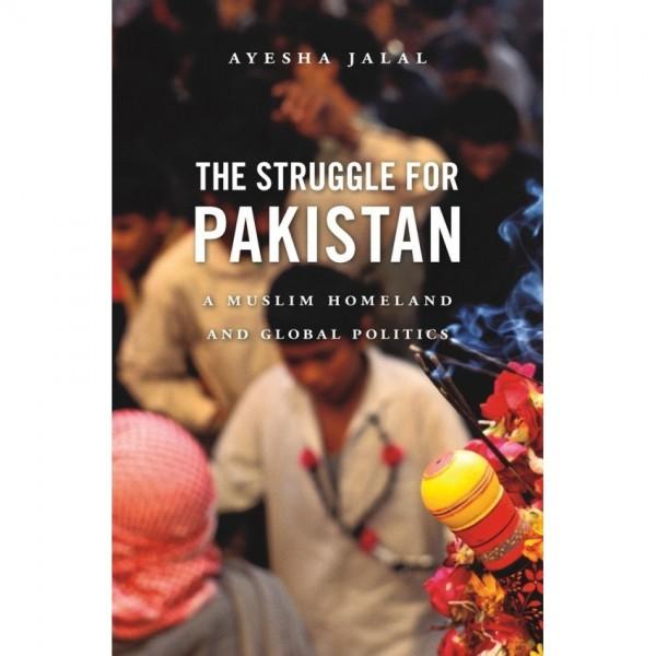 The Struggle for Pakistan by Ayesha Jalal