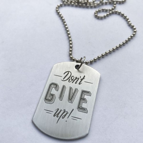 Dont Give Up Tag Pendant with Ball Chain