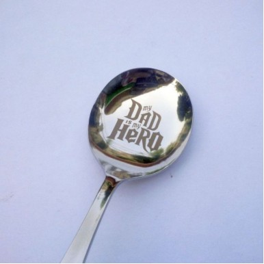 My Dad is my Hero - SS Soup Spoon Gift